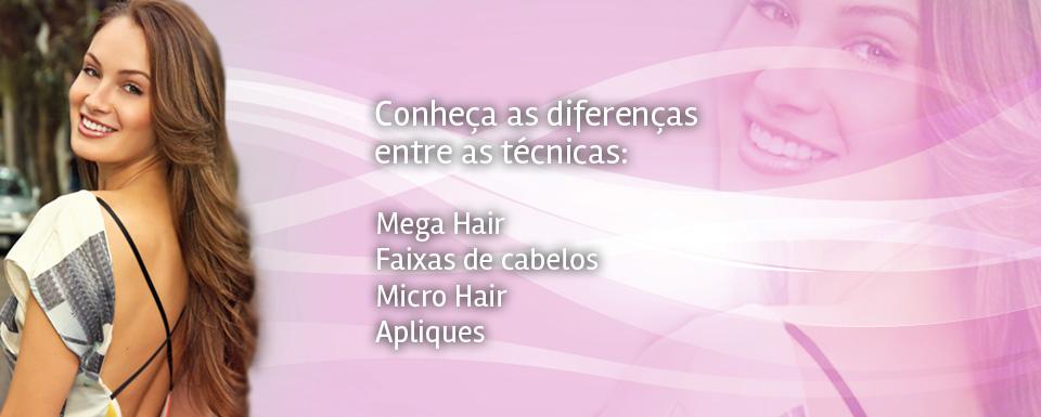 Conheça as diferença entre as técnicas: Mega Hair, Faixas de Cabelos, Micro Hair e Apliques.